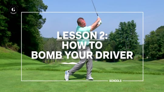 Lesson 2: How to Bomb Your Driver