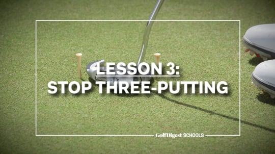 Lesson 3: Stop Three-Putting