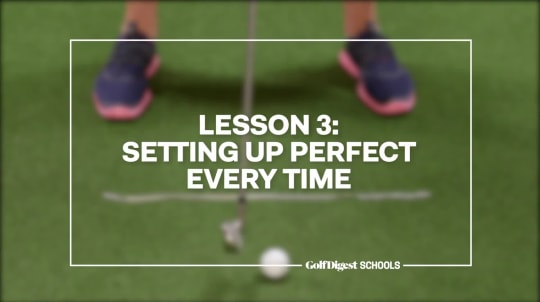 Lesson 3: Setting Up Perfect Every Time