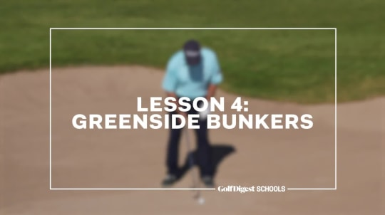 Lesson 4: Greenside Bunkers