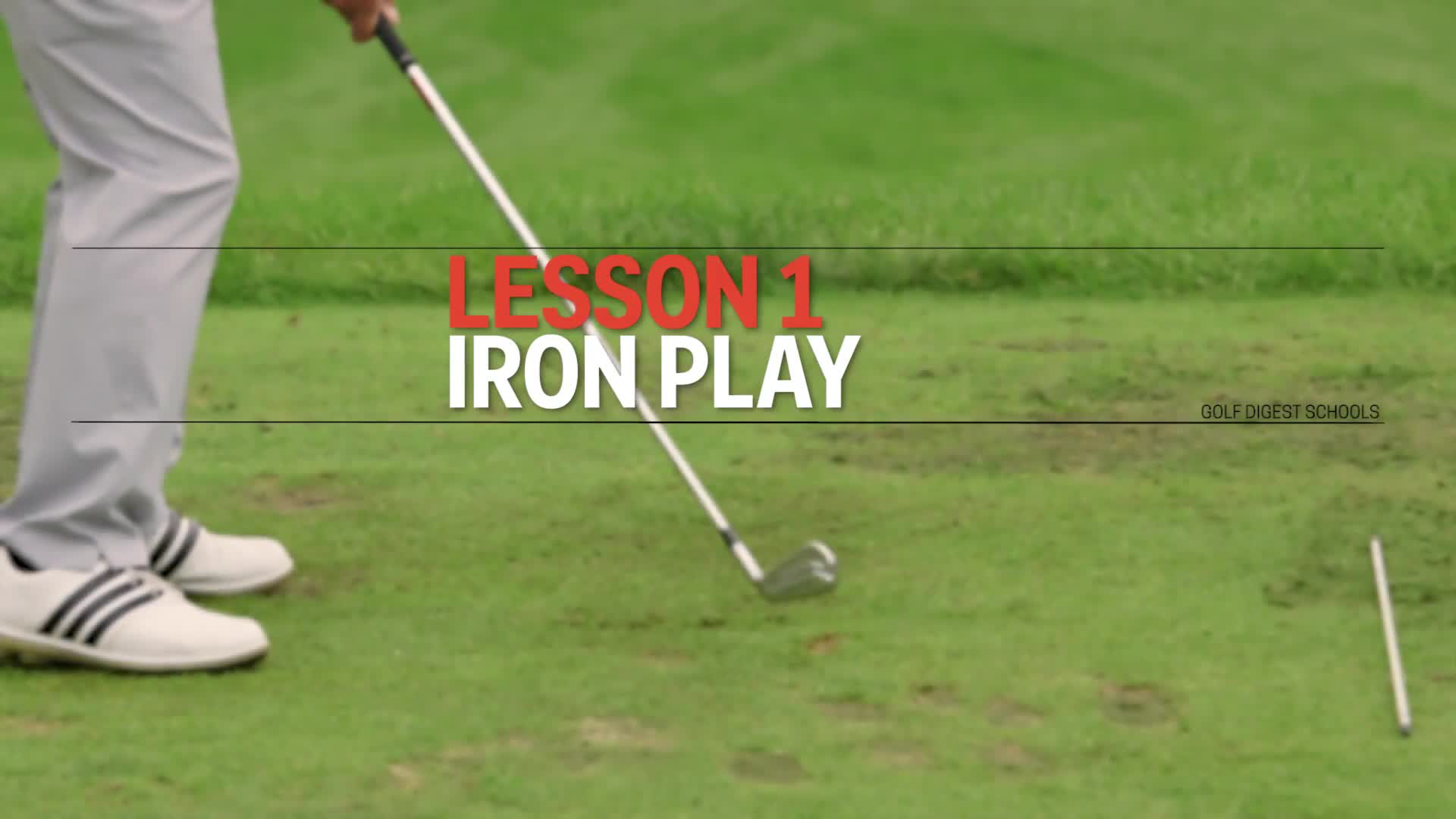Lesson 1: Iron Play