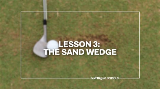 Lesson 3: The Sand Wedge