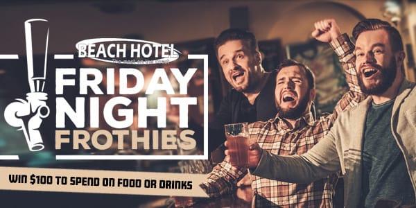 Fridaynightfrothies beachhotel
