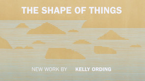 Gallery Tour: The Shape Of Things