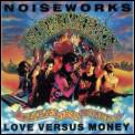 Love Versus Money by Noiseworks
