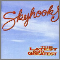 The Latest And Greatest by Skyhooks