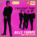 Twilight Time by Billy Thorpe and The Aztecs