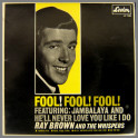 Fool Fool Fool by Ray Brown & The Whispers