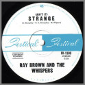 (Ain't It) Strange b/w I Can't by Ray Brown & The Whispers