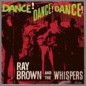 Dance! Dance! Dance! by Ray Brown & The Whispers