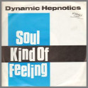 Soul Kind Of Feeling b/w Last To Know by Dynamic Hepnotics