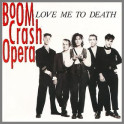 Love Me To Death by Boom Crash Opera