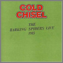 Barking Spiders Live 1983 by Cold Chisel