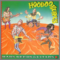 Mars Needs Guitars by Hoodoo Gurus