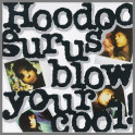 Blow Your Cool by Hoodoo Gurus