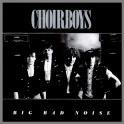 Big Bad Noise by Choirboys