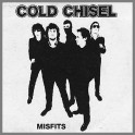 Misfits by Cold Chisel