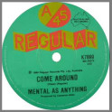 Come Around by Mental As Anything