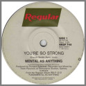 You're So Strong by Mental As Anything