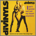 I Ain't Gonna Eat Out My Heart Anymore by Divinyls