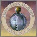 Sebastian Hardie - Live in L.A. by Sebastian Hardie