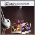 Need You to Show Me by Rogue Traders