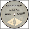 You're Good For Me B/W Comin' Home Baby by The Pink Finks