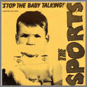 'Stop The Baby Talking!' B/W Big City Lights by The Sports