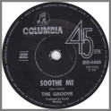 Soothe Me B/W I See A New Day by The Groove