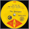 The Cry Of The Wild Goose B/W Leavin' Town by The Strangers