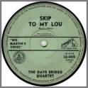 Skip To My Lou B/W Sunday Morning by The Dave Bridge Quartet / The Dave Bridge Trio