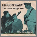 Surfin' Easy by The Dave Bridge Quartet / The Dave Bridge Trio