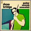 Guitar Sounds Of The Seventies by Dave Bridge