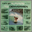 Let's Go Surfside With The Denvermen by The Denvermen