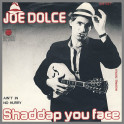 Shaddap You Face by Joe Dolce
