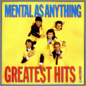 Greatest Hits Volume 1 by Mental As Anything
