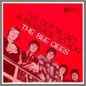 I've Gotta Get A Message To You B/W Kitty Can by The Bee Gees
