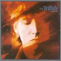 Calenture by The Triffids