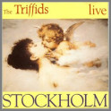 The Triffids Live Stockholm by The Triffids