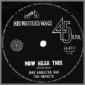 Foolish Little Boy B/W Now Hear This  by Max Hamilton & The Impacts