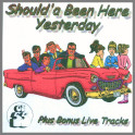 Should'a Been Here Yesterday by Ol '55