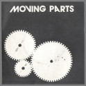 Moving Parts by Moving Parts