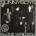 Alone With You by Sunnyboys