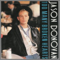 Too Many Broken Hearts  by Jason Donovan