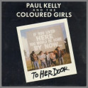 To Her Door by Paul Kelly and The Coloured Girls