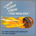 C'mon Aussie C'mon (The New Era) by The Mojo Singers