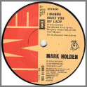 I Wanna Make You My Lady by Mark Holden