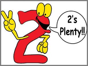 2's Plenty!!