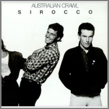 Australian Crawl - Sirocco