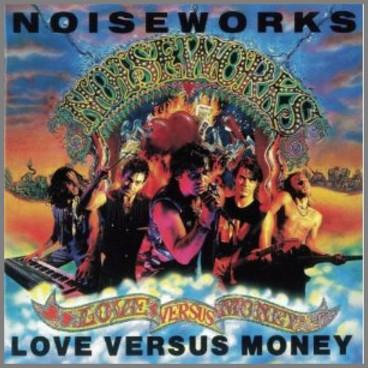Love Versus Money by Noiseworks